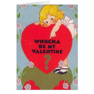 """Woncha be my Valentine?"" Vintage Card"