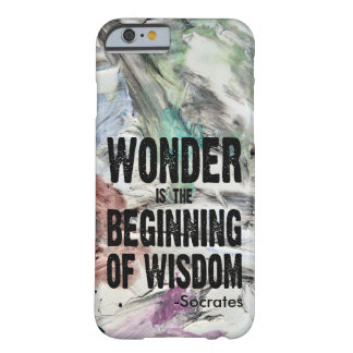 Wonder Is The Beginning Of Wisdom (Socrates) Barely There iPhone 6 Case