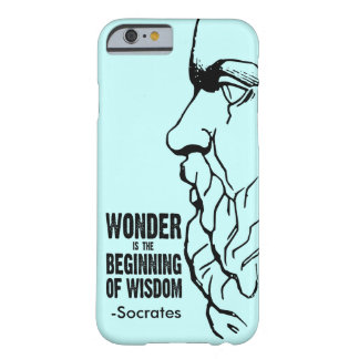 Wonder Is The Beginning Of Wisdom - Socrates Quote Barely There iPhone 6 Case