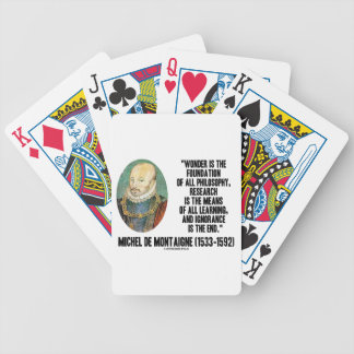 Wonder Is The Foundation Of Philosophy Montaigne Bicycle Playing Cards