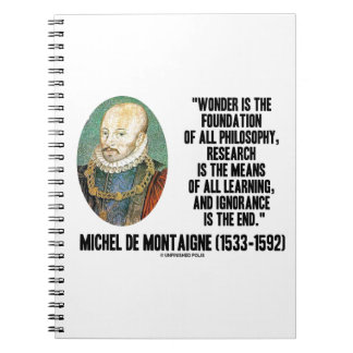 Wonder Is The Foundation Of Philosophy Montaigne Notebook