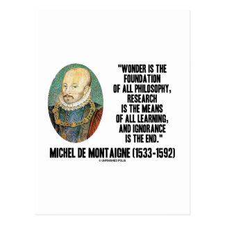 Wonder Is The Foundation Of Philosophy Montaigne Postcard