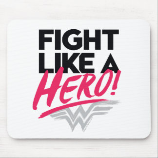 Wonder Woman - Fight Like A Hero Mouse Pad