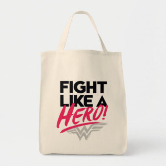 Wonder Woman - Fight Like A Hero Tote Bag