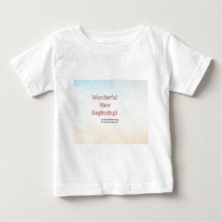 Wonderful new beginning baby T-Shirt