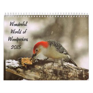 Wonderful World of Woodpeckers 2015 Calendar