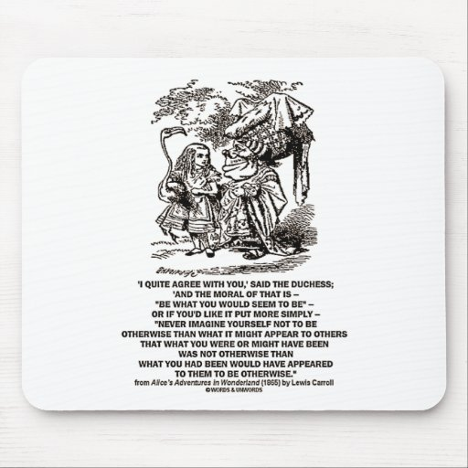 Wonderland Be What You Would Seem To Be Duchess Mousepads