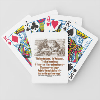 Wonderland The Time Has Come The Walrus Said Quote Bicycle Playing Cards