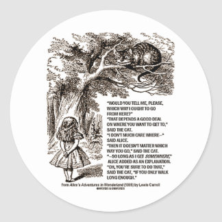 Wonderland Which Way I Ought To Go Quote Classic Round Sticker