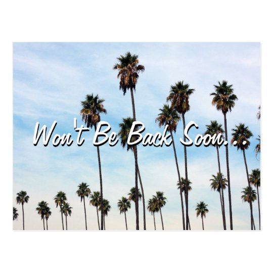 Won't Be Back Soon... Postcard