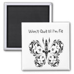 Won't Quit til I'm Fit, Fitness Butterfly Change 2 Inch Square Magnet