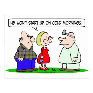 won't start up cold mornings doctor postcard