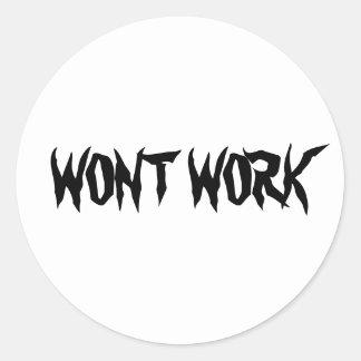 Wont Work Stickers