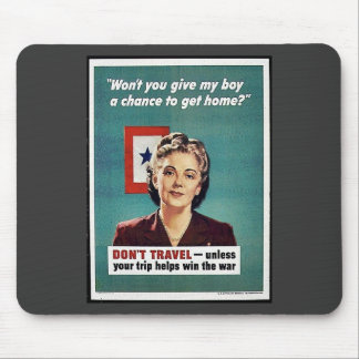 Won't You Give My Boy A Chance To Get Home? Mousepads