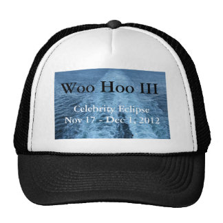 Woo Hoo III cap Trucker Hat