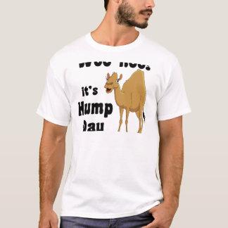 Woo hoo!  It's hump day T-Shirt