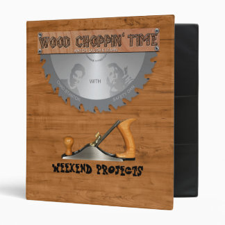 Wood Choppin' Time Weekend Projects Binder