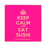 [Crown] keep calm and eat sushi  Wood Coaster