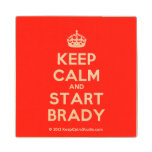 [Crown] keep calm and start brady  Wood Coaster