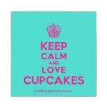 [Cupcake] keep calm and love cupcakes  Wood Coaster