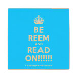 [Crown] be reem and read on!!!!!!  Wood Coaster