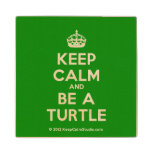 [Crown] keep calm and be a turtle  Wood Coaster
