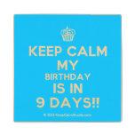 [Cupcake] keep calm my birthday is in 9 days!!  Wood Coaster