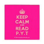 [Crown] keep calm and read p.y.t  Wood Coaster