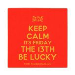 [UK Flag] keep calm its friday the 13th be lucky  Wood Coaster