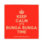 [Crown] keep calm it's bunga bunga time  Wood Coaster