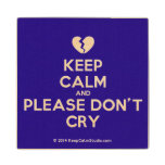 [Broken heart] keep calm and please don't cry  Wood Coaster