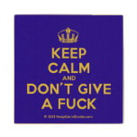 [Dancing crown] keep calm and don't give a fuck  Wood Coaster