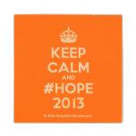 [Crown] keep calm and #hope 2013  Wood Coaster