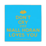[Two hearts] don't cry coz niall horan loves you  Wood Coaster
