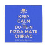 [Skull crossed bones] keep calm and du-te-n pizda matii chiriac  Wood Coaster