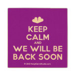 [Two hearts] keep calm and we will be back soon  Wood Coaster