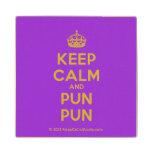 [Crown] keep calm and pun pun  Wood Coaster