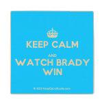 [Crown] keep calm and watch brady win  Wood Coaster