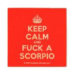 [Crown] keep calm and fuck a scorpio  Wood Coaster