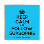 [Crown] keep calm and follow supsophie  Wood Coaster
