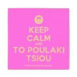 [Smile] keep calm and to poulaki tsiou  Wood Coaster