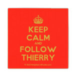 [Crown] keep calm and follow thierry  Wood Coaster
