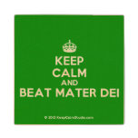 [Crown] keep calm and beat mater dei  Wood Coaster