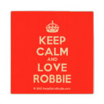 [Crown] keep calm and love robbie  Wood Coaster
