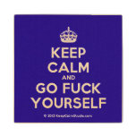 [Crown] keep calm and go fuck yourself  Wood Coaster