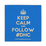[Crown] keep calm and follow #dhc  Wood Coaster