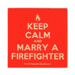 [Campfire] keep calm and marry a firefighter  Wood Coaster
