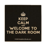 [Crown] keep calm and welcome to the dark room  Wood Coaster