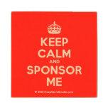 [Crown] keep calm and sponsor me  Wood Coaster