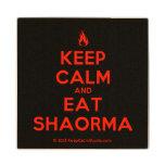 [Campfire] keep calm and eat shaorma  Wood Coaster